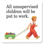 Retro Sarcasm - 'All Unsupervised Children...' Coaster