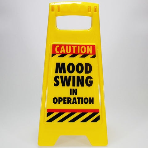 "Mini A-Frame Warning Sign - ""Caution, Mood Swing..."""