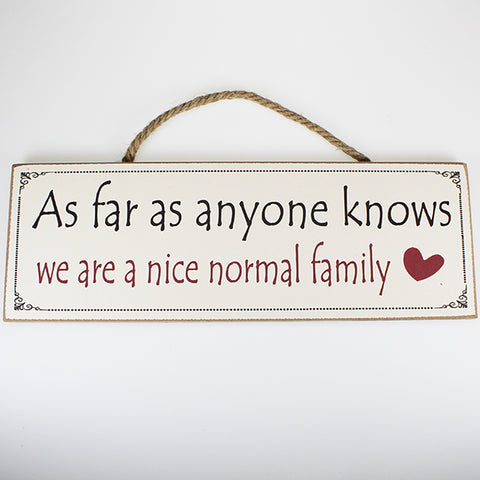 'As Far As Anyone Knows...' Plaque Sign