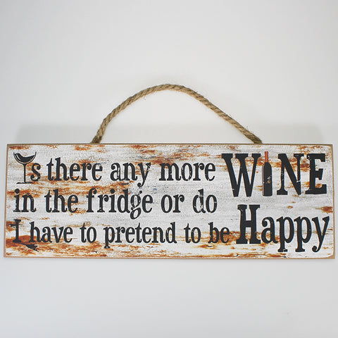 'Is There Any More Wine...' Plaque Sign