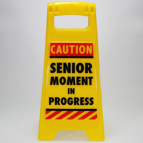 "Mini A-Frame Warning Sign - ""Senior Moment..."""