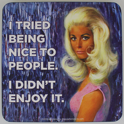 Retro Sarcasm - 'I Tried Being Nice...' Coaster