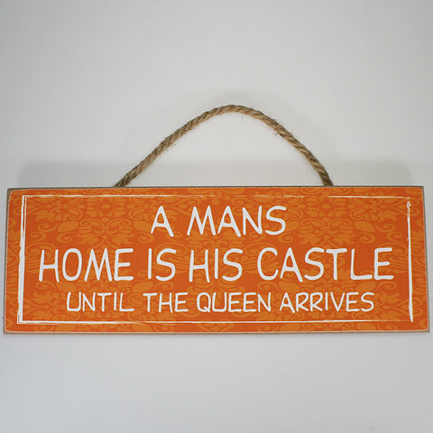 'A Man's Home...' Plaque Sign