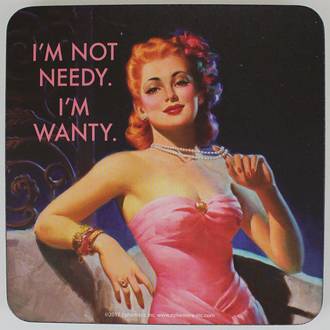 Retro Sarcasm - 'I'm Not Needy...' Coaster