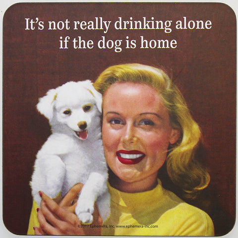 Retro Sarcasm - 'It's Not Really Drinking Alone...' Coaster