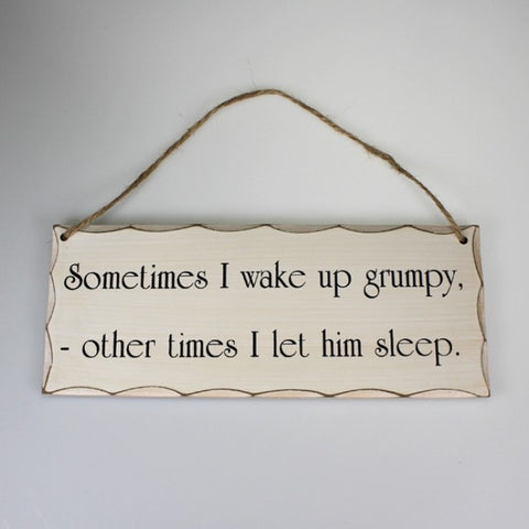 'Wake Up Grumpy' Plaque Sign