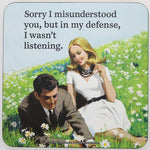 Retro Sarcasm - 'Sorry I Misunderstood You...' Coaster