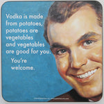 Retro Sarcasm - 'Vodka...You're Welcome...' Coaster