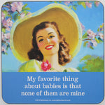 Retro Sarcasm - 'My Favourite Thing About Babies...' Coaster