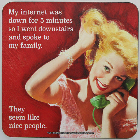Retro Sarcasm - 'My Internet Was Down...' Coaster