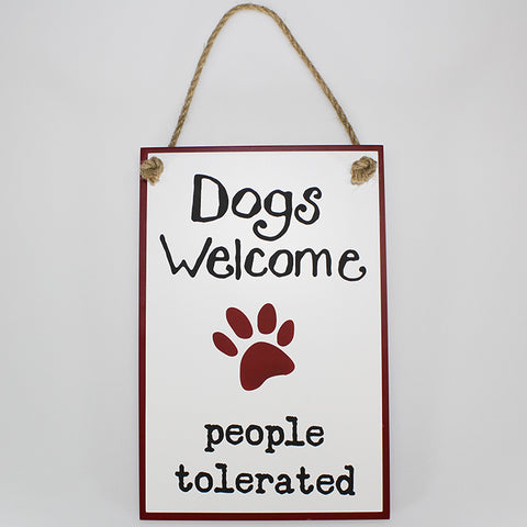 "Plaque - ""Dogs Welcome, People Tolerated"""