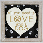 "3D Plaque - ""All You Need is Love and a Dog"" - Heart"