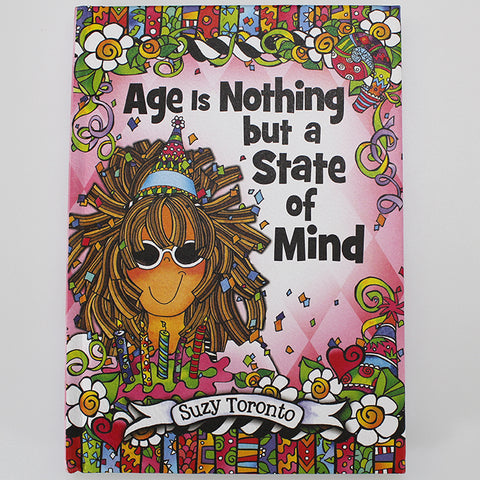 "Suzy Toronto Gift Book - ""Age is Nothing But a State of Mind"""