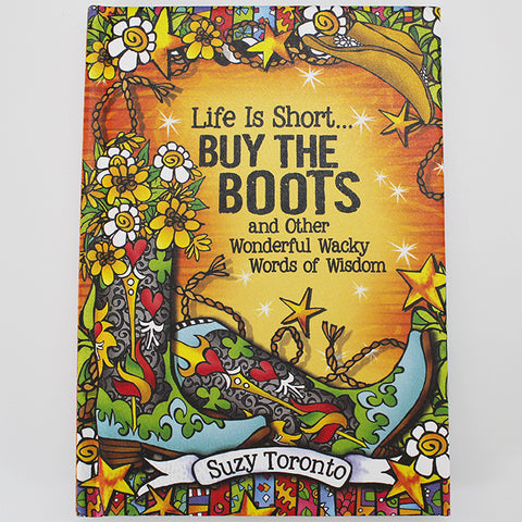"Suzy Toronto Gift Book - ""Life is Short... Buy the Boots"""
