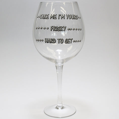 Whopper Wine Glass - Take Me I'm Yours