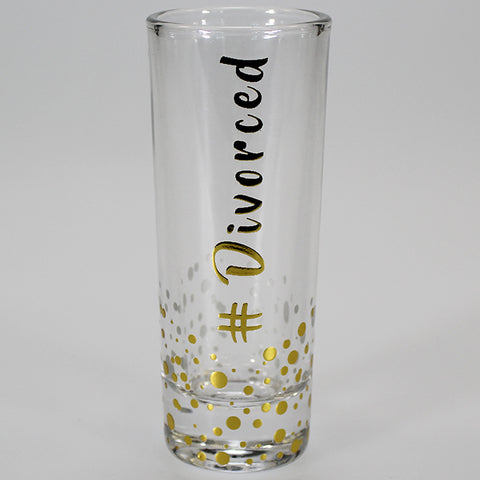 Gold Edition Shot Glass - #Divorced