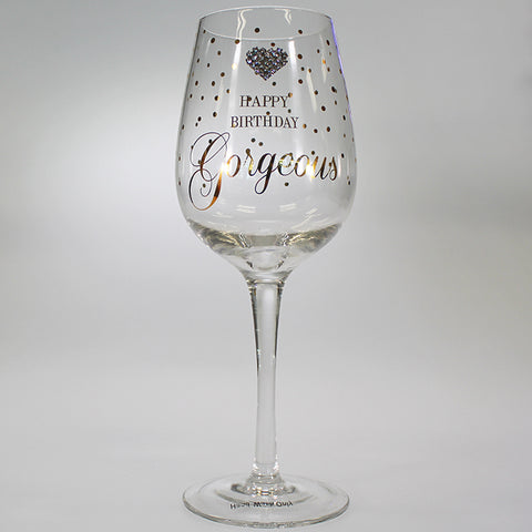 """Happy Birthday Gorgeous"" Wine Glass"
