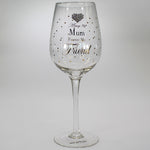 """Always My Mum, Forever My Friend"" Wine Glass"