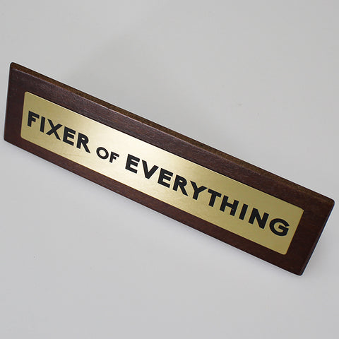 "Novelty Desk Sign Plaque - ""Fixer of Everything"""