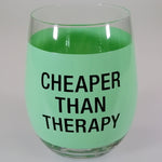 "Stemless Wine Tumbler - ""Cheaper Than Therapy"""
