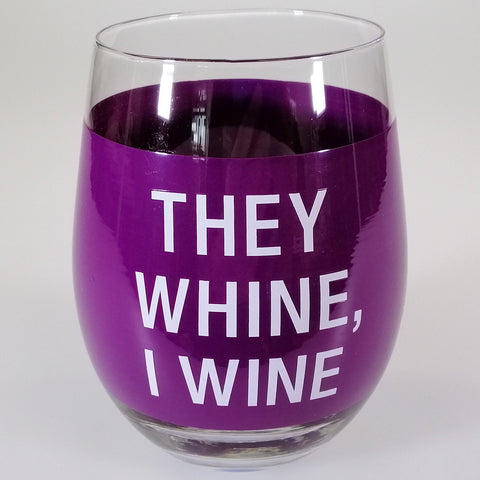 "Stemless Wine Tumbler - ""They Whine, I Wine"""