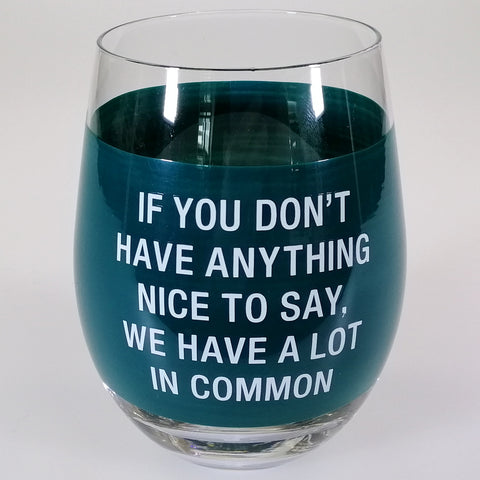 "Stemless Wine Tumbler - ""Anything Nice To Say"""