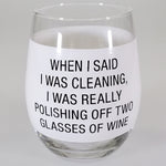 "Stemless Wine Tumbler - ""When I Said I Was Cleaning"""