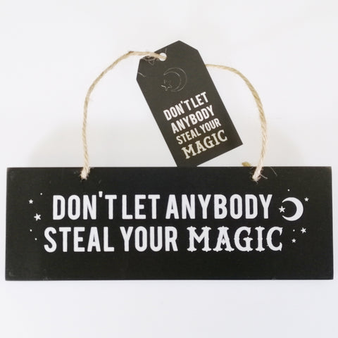 """Don't...Steal...Magic"" Plaque Sign"