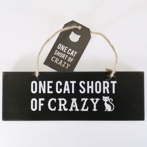 """One Cat Short..."" Plaque Sign"
