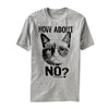 Image of Funny Grumpy Cat Tee Shirt How About No - Printeera Store