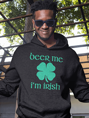 Beer Me I'm Irish Hooide