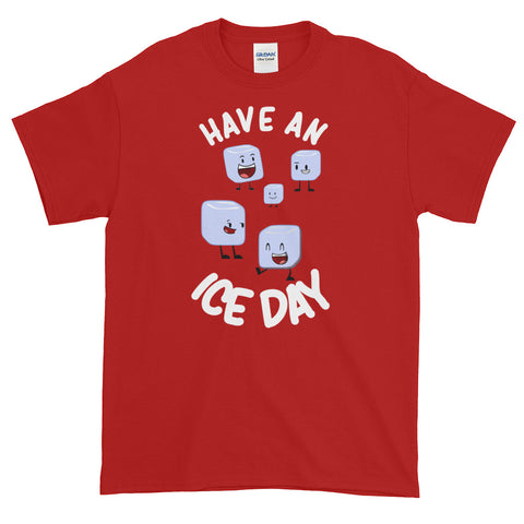 Have An Ice Day Classic T-Shirt