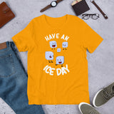 Have An Ice Day Premium Unisex T-Shirt