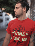 Give Me More White Wine Premium Unisex T-Shirt