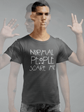 Normal People Scare Me Premium Unisex T-Shirt