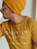 Shut Up Liver Premium Unisex T-Shirt