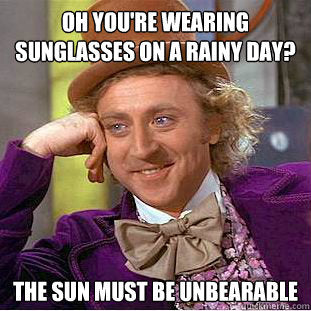 Sunglasses in the Rain Meme | Irish Sunglasses Crann