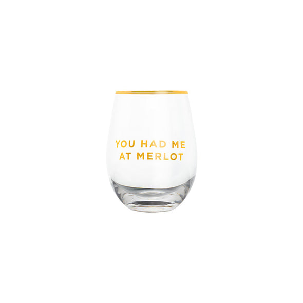 Stemless Wine Glass - You had me at Merlot