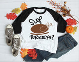Sup Turkeys! Thanksgiving Kids Raglan