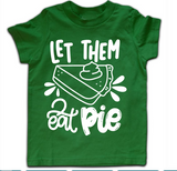 Let Them Eat Pie Shirt
