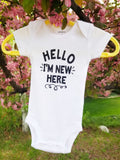 Hello I'm New Here New Baby Shirt