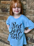 Red Hair Don't Care Girls Tee