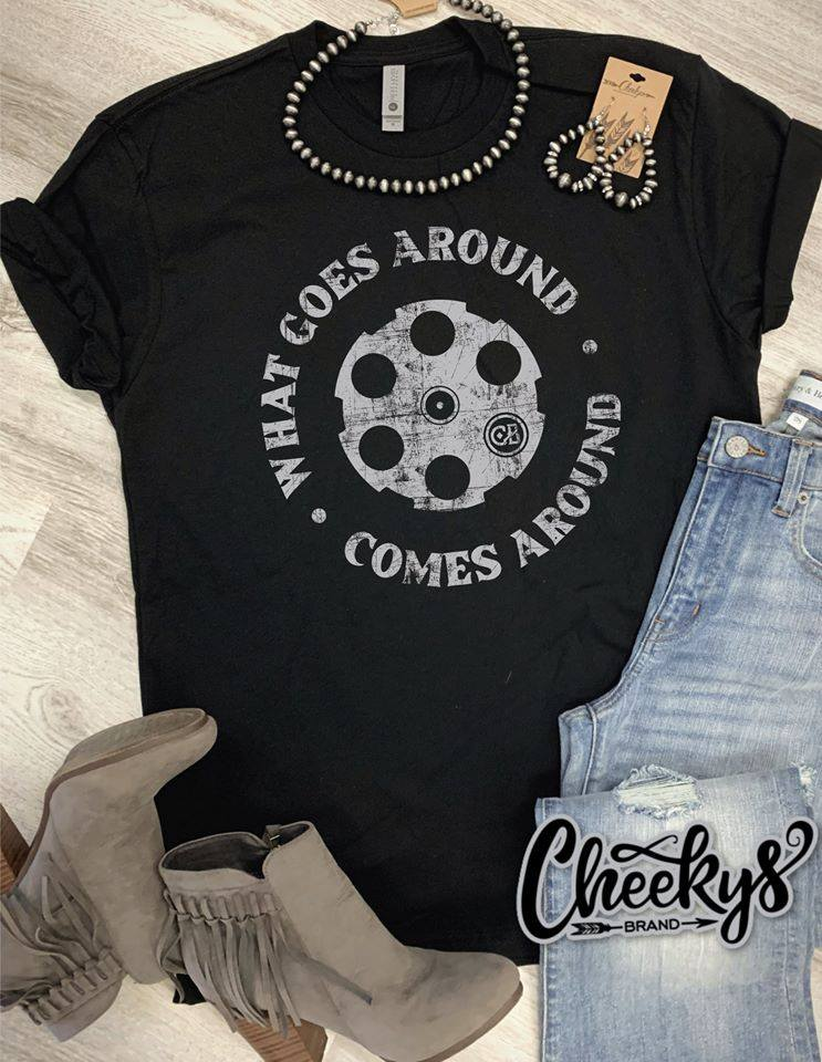 Cheekys What Comes Around Goes Around Black Tee Unisex Fit