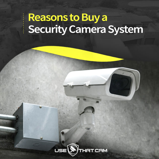 Reasons to Buy a Security Camera System