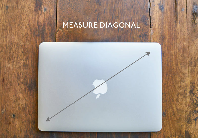 Measure your laptop diagonally to find the size