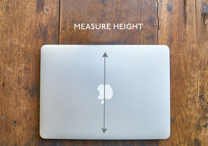 Measure you laptop lid top to bottom for the height