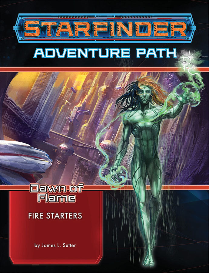 Starfinder RPG: Adventure Path - Dawn of Flame Part 1 - Fire Starters - Indigo Chase Specialties