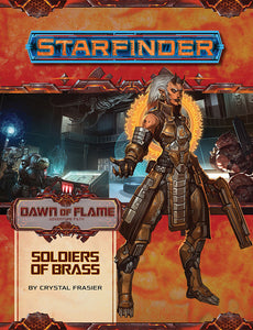 Starfinder RPG: Adventure Path - Dawn of Flame Part 2 - Soldiers of Brass - Indigo Chase Specialties