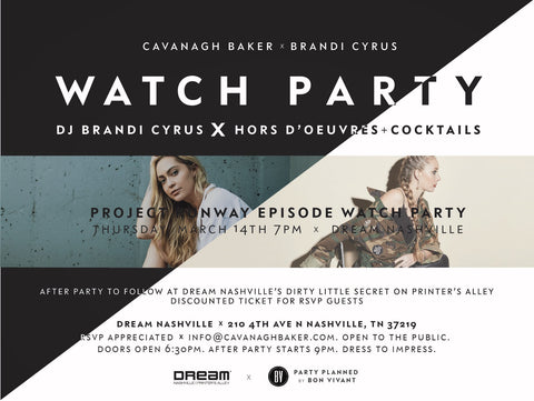 PROJECT RUNWAY WATCH PARTY CAVANAGH BAKER BRANDI CYRUS DREAM NASHVILLE