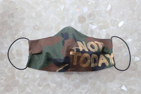 NOT TODAY Camo Face Mask